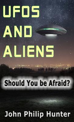 UFOs and ALIENS als eBook von John Philip Hunter