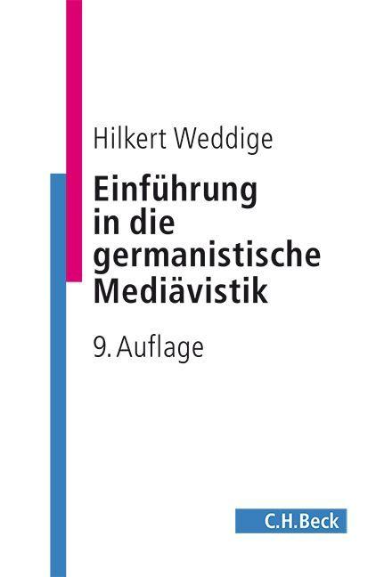 Einführung in die germanistische Mediävistik als Buch von Hilkert Weddige