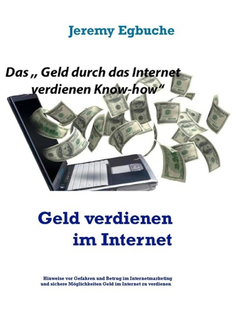 Geld verdienen im Internet als eBook von Jeremy...