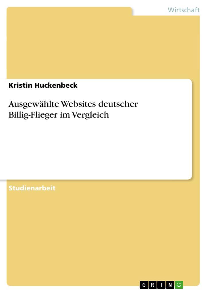 Ausgewählte Websites deutscher Billig-Flieger im Vergleich als Buch von Kristin Huckenbeck