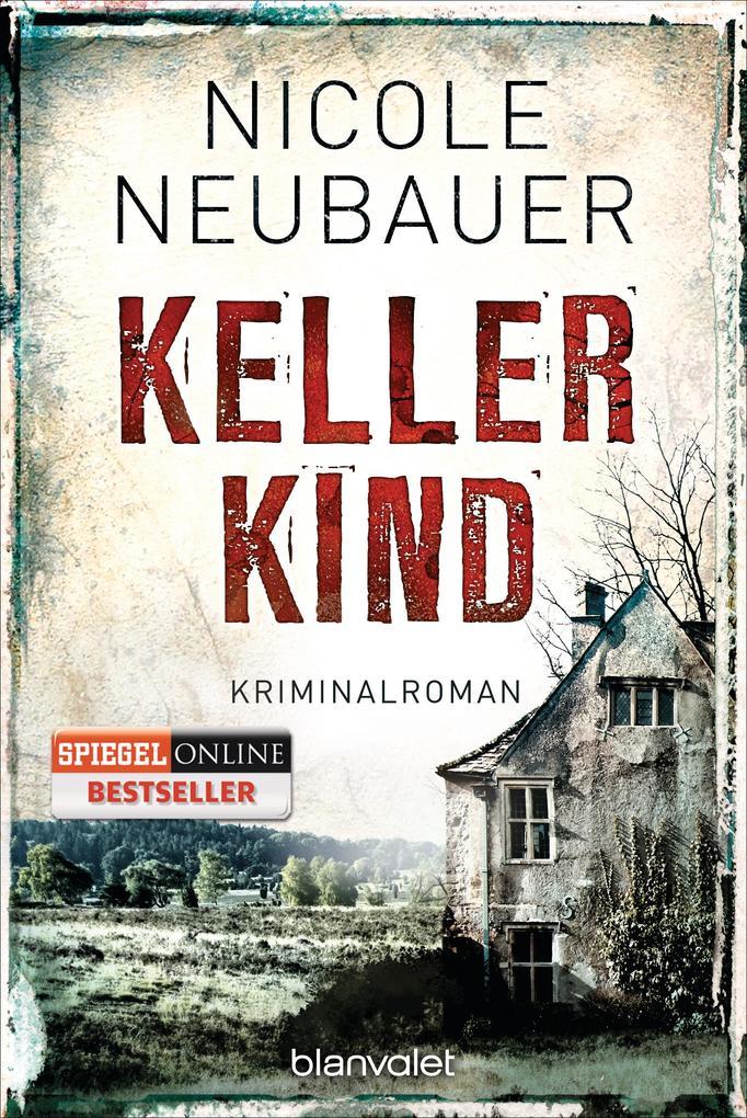 Kellerkind als Taschenbuch von Nicole Neubauer
