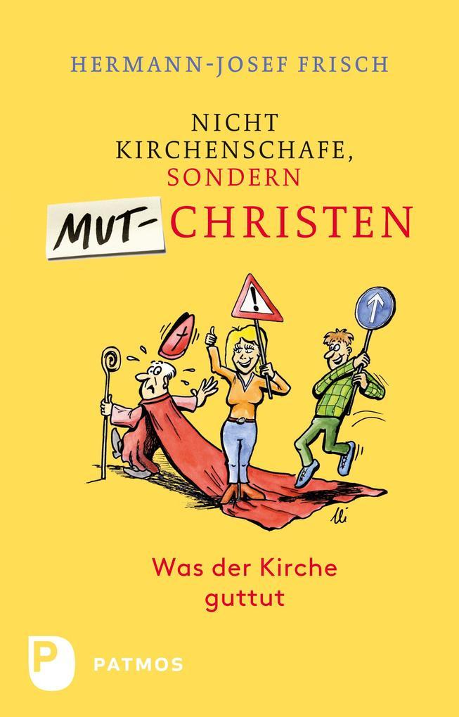 Nicht Kirchenschafe sondern Mutchristen als eBook von Hermann-Josef Frisch