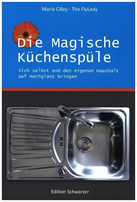 Die magische Küchenspüle als Buch von Marla Cilley