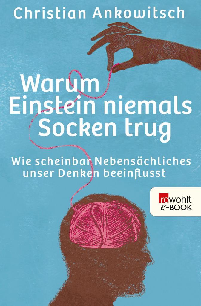 Warum Einstein niemals Socken trug als eBook von Christian Ankowitsch