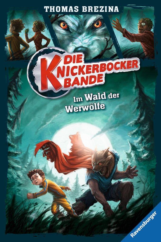 Die Knickerbocker-Bande 04: Im Wald der Werwölfe als Buch von Thomas Brezina