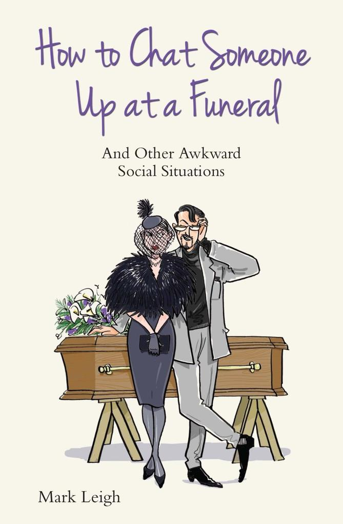 How To Chat Someone Up At A Funeral - And Other...