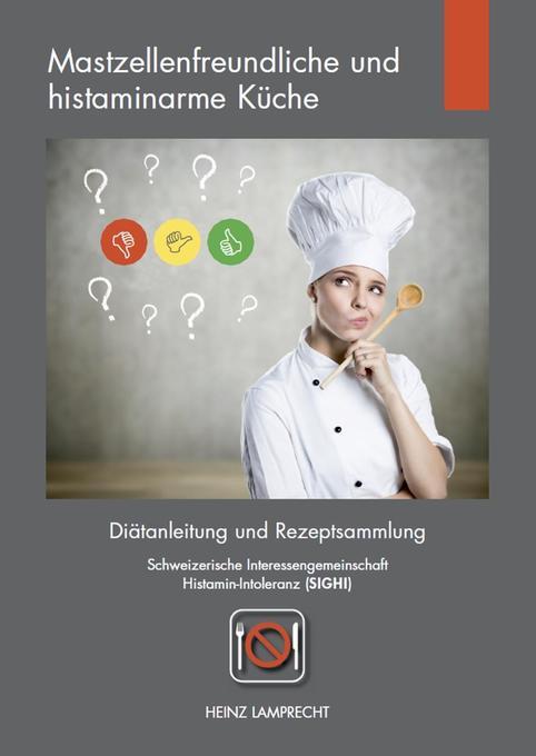 Mastzellenfreundliche und histaminarme Küche als Buch von Heinz Lamprecht