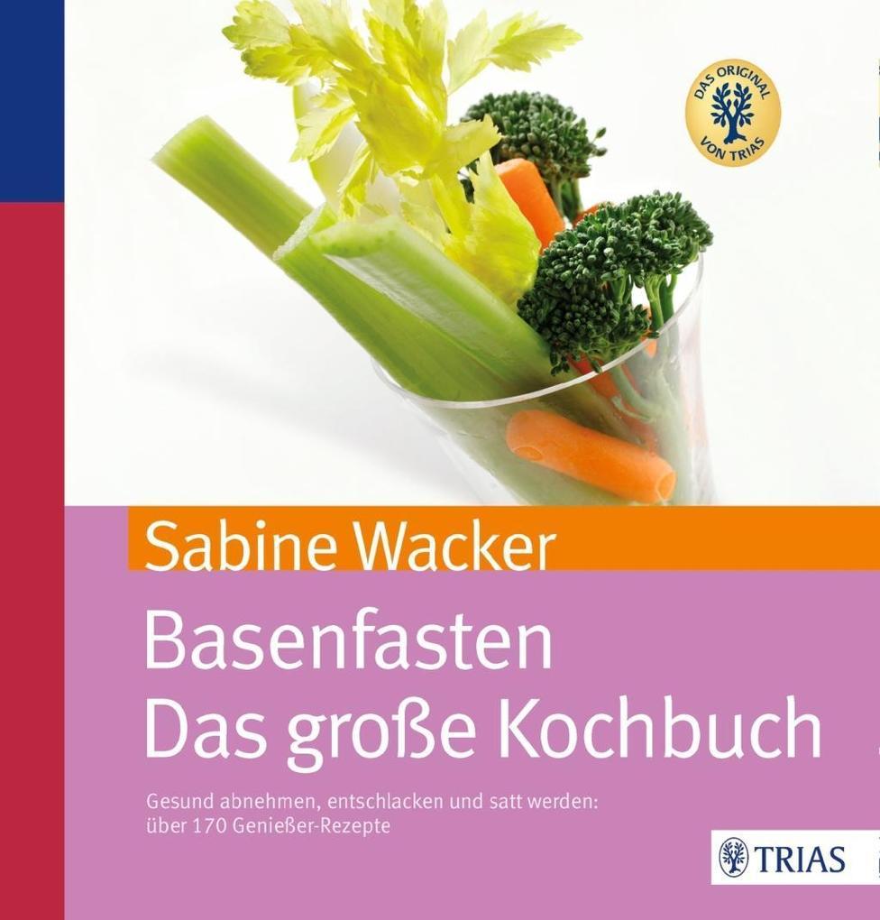 Basenfasten - Das große Kochbuch als Buch von Sabine Wacker