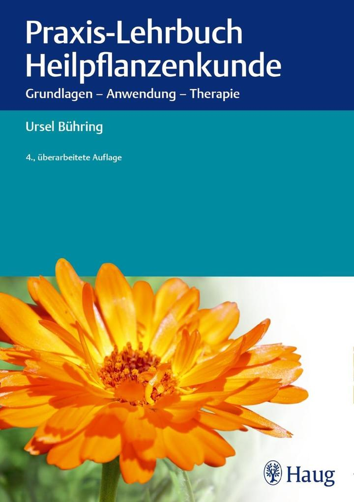 Praxis-Lehrbuch Heilpflanzenkunde als Buch von Ursel Bühring