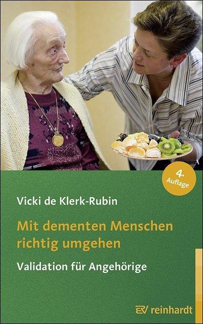 Mit dementen Menschen richtig umgehen als Buch von Vicki de Klerk-Rubin