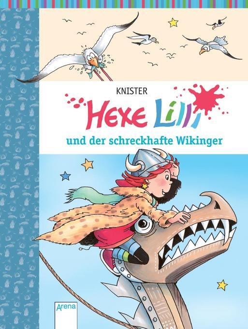 Hexe Lilli und der schreckhafte Wikinger als Buch von Knister