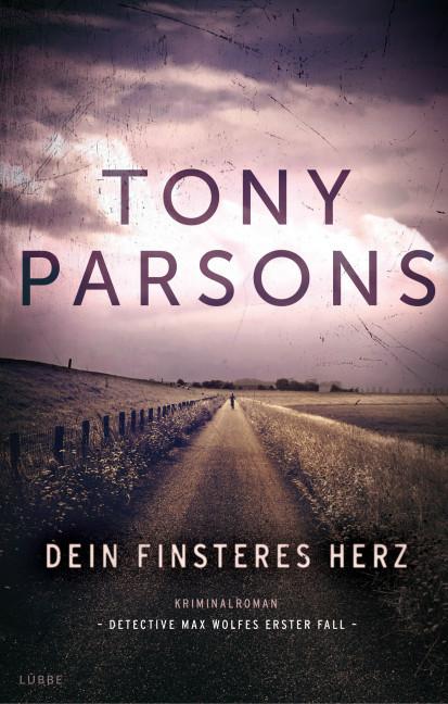 Dein finsteres Herz als Buch von Tony Parsons