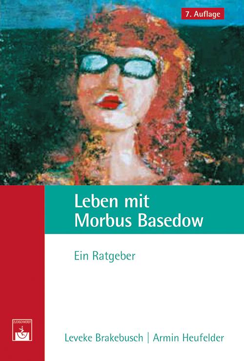 Leben mit Morbus Basedow als Buch von Leveke Brakebusch, Armin Heufelder