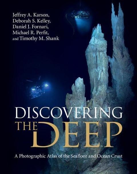 Discovering the Deep als Buch von Jeffrey A. Karson, Deborah S. Kelley