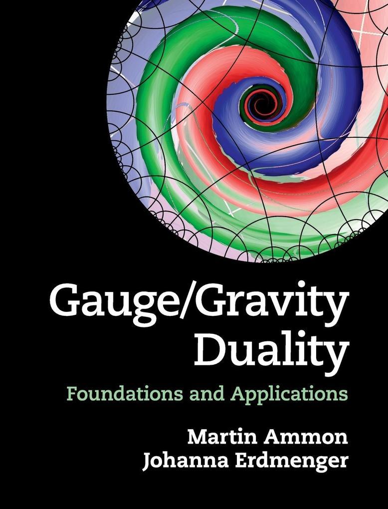 Gauge/Gravity Duality als Buch von Martin Ammon, Johanna Erdmenger