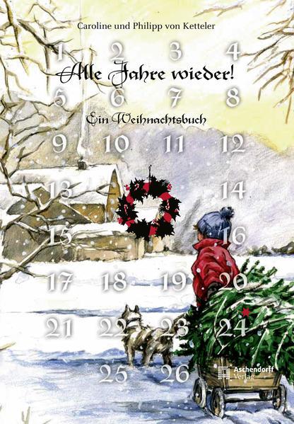 Alle Jahre wieder als Buch von Caroline von Ketteler, Philipp von Ketteler