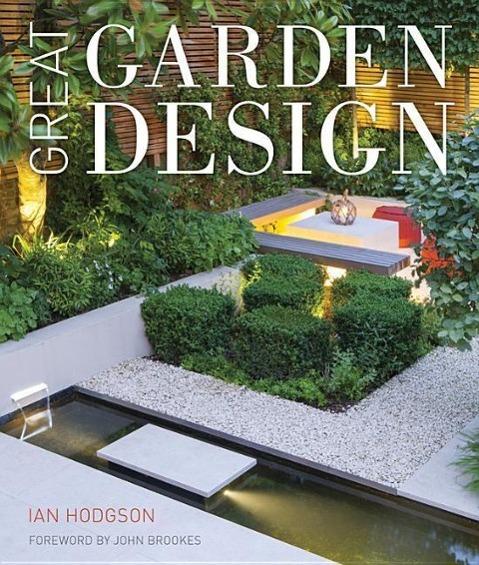 Great Garden Design als Buch von Ian Hodgson