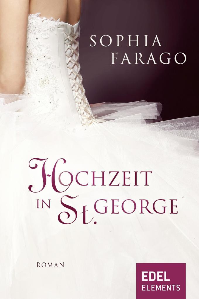 Hochzeit in St. George als eBook von Sophia Farago