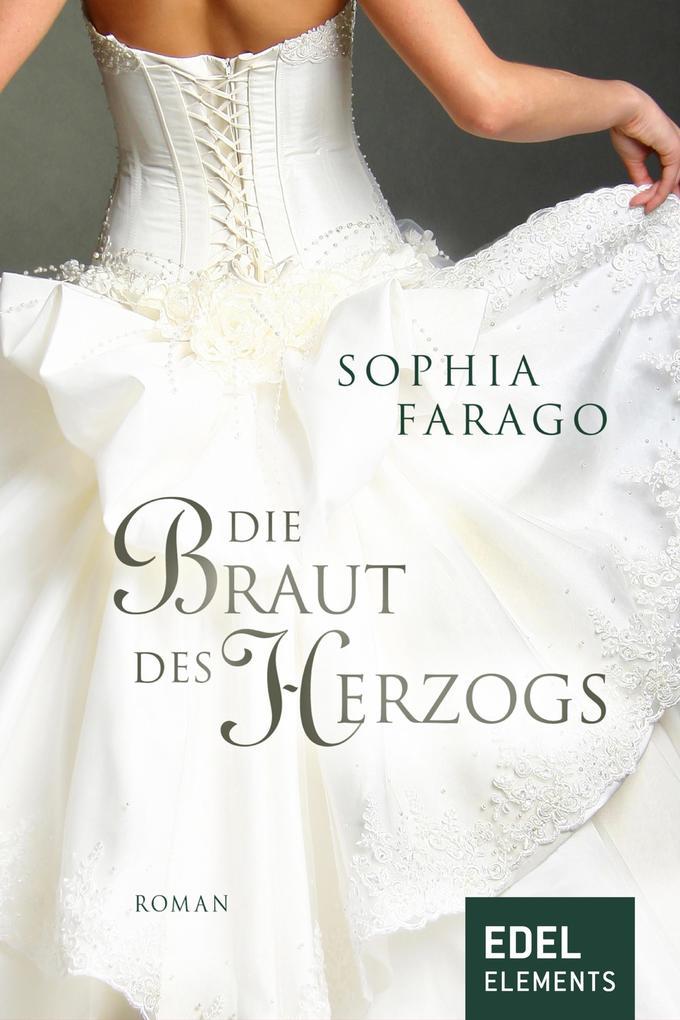 Die Braut des Herzogs als eBook von Sophia Farago