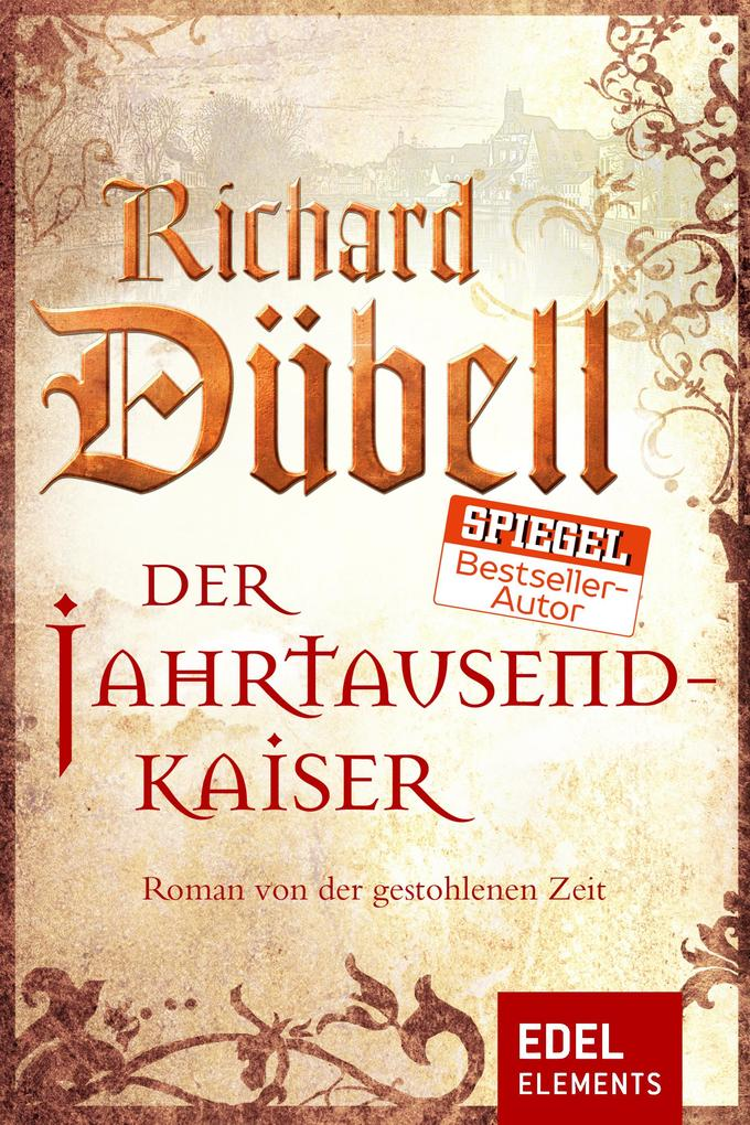 Der Jahrtausendkaiser als eBook von Richard Dübell