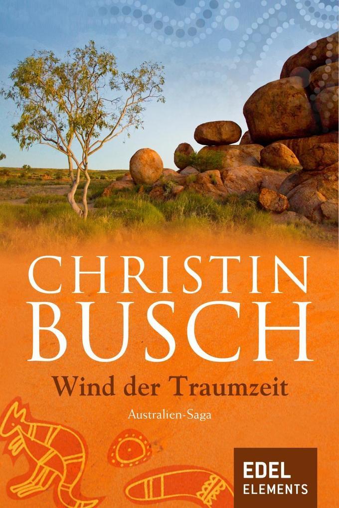 Wind der Traumzeit als eBook von Christin Busch