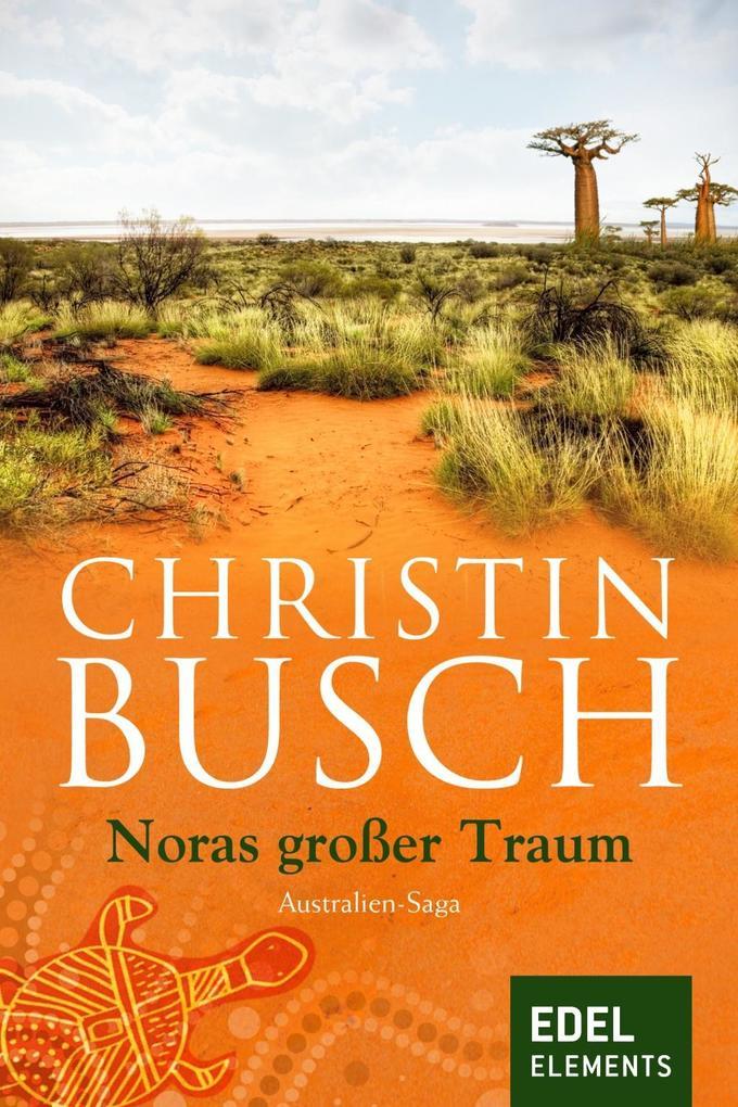 Noras großer Traum als eBook von Christin Busch