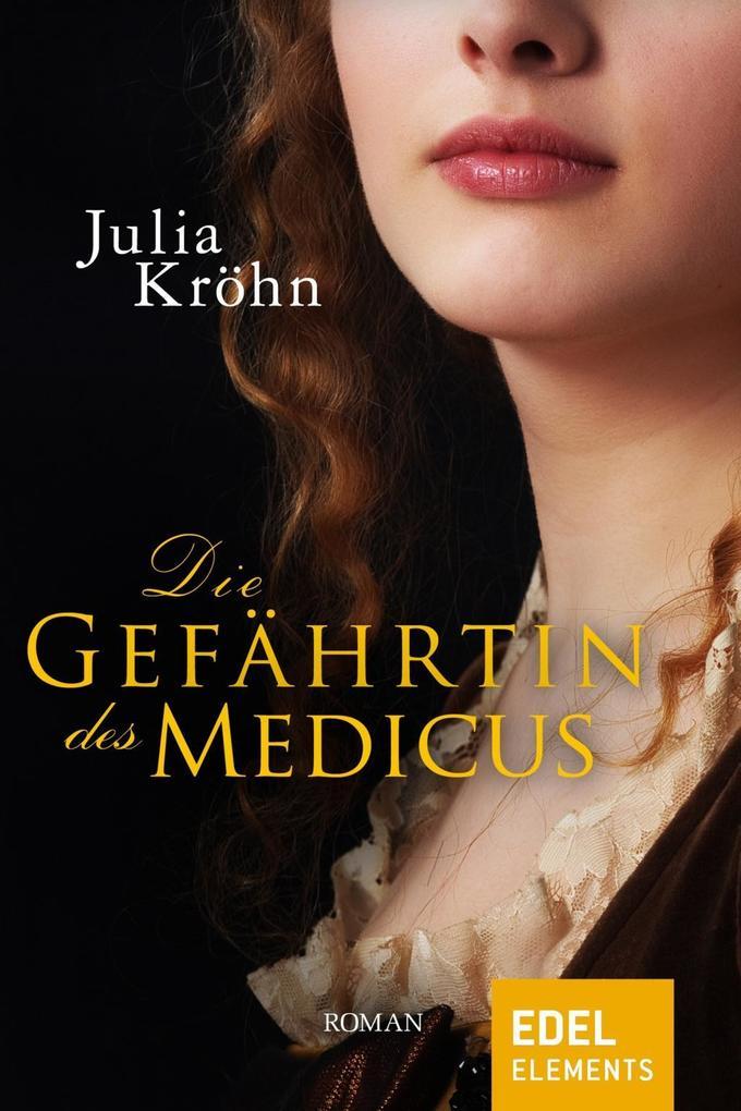 Die Gefährtin des Medicus als eBook von Julia Kröhn, Julia Kröhn