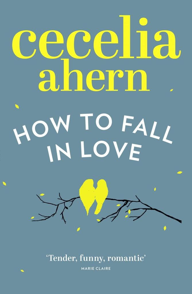 How to Fall in Love als eBook von Cecelia Ahern