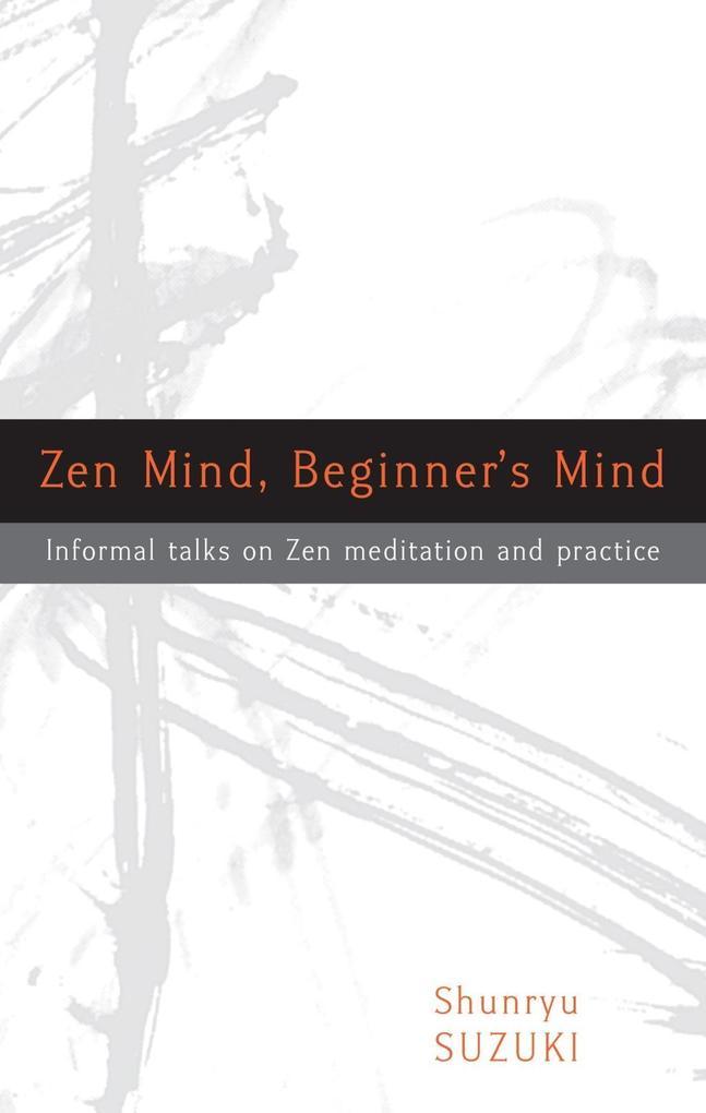Zen Mind, Beginner's Mind als eBook von Shunryu Suzuki