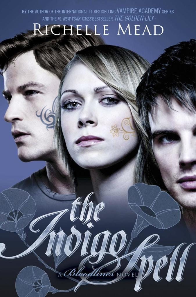 Bloodlines: The Indigo Spell (book 3) als eBook von Richelle Mead