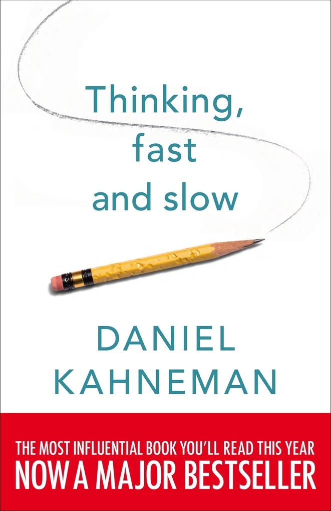 Thinking, Fast and Slow als eBook von Daniel Kahneman