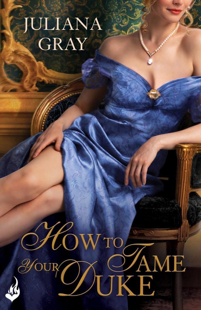 How To Tame Your Duke Princess In Hiding Book 1 als eBook von Juliana Gray