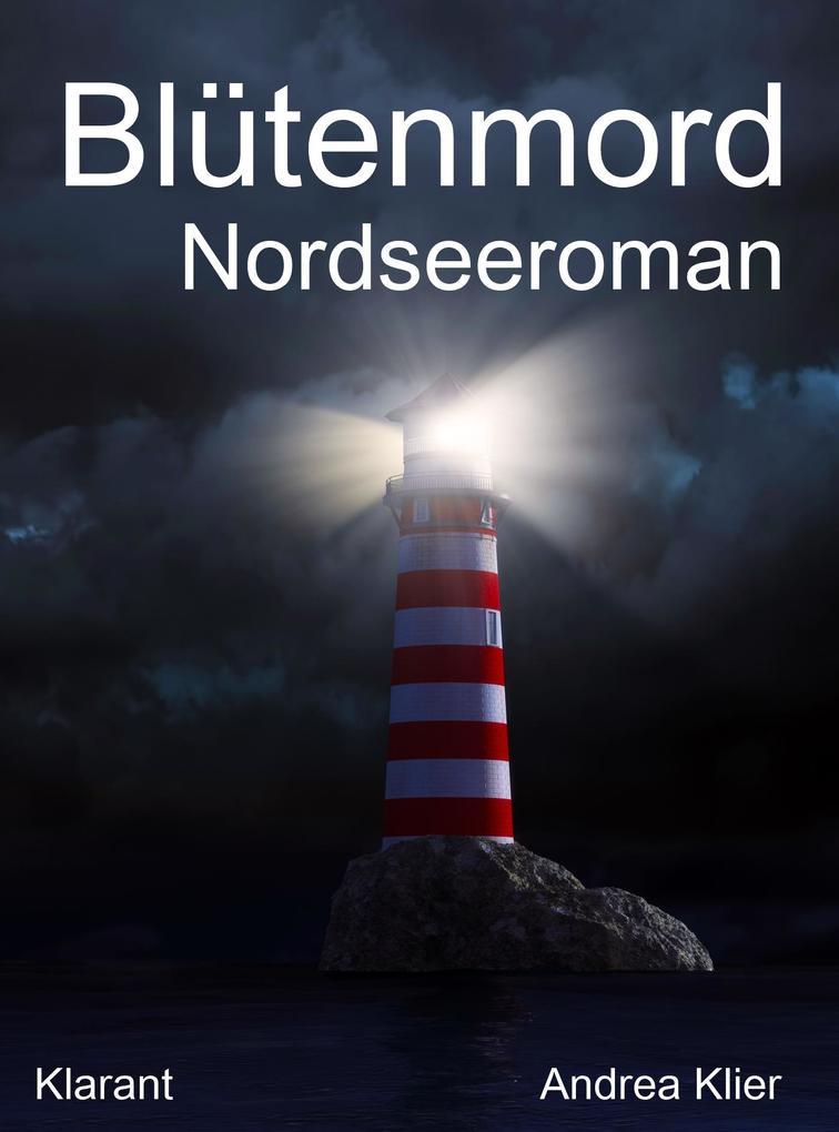 Blütenmord. Nordsee Roman als eBook von Andrea Klier