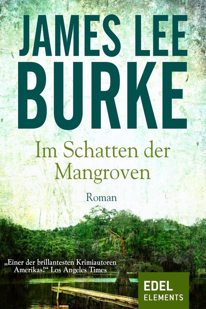 Im Schatten der Mangroven als eBook von James Lee Burke