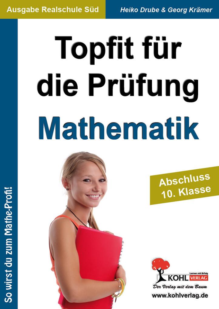 Topfit für die Prüfung / Mathematik (Realschule) als eBook von Heiko Drube, Georg Krämer