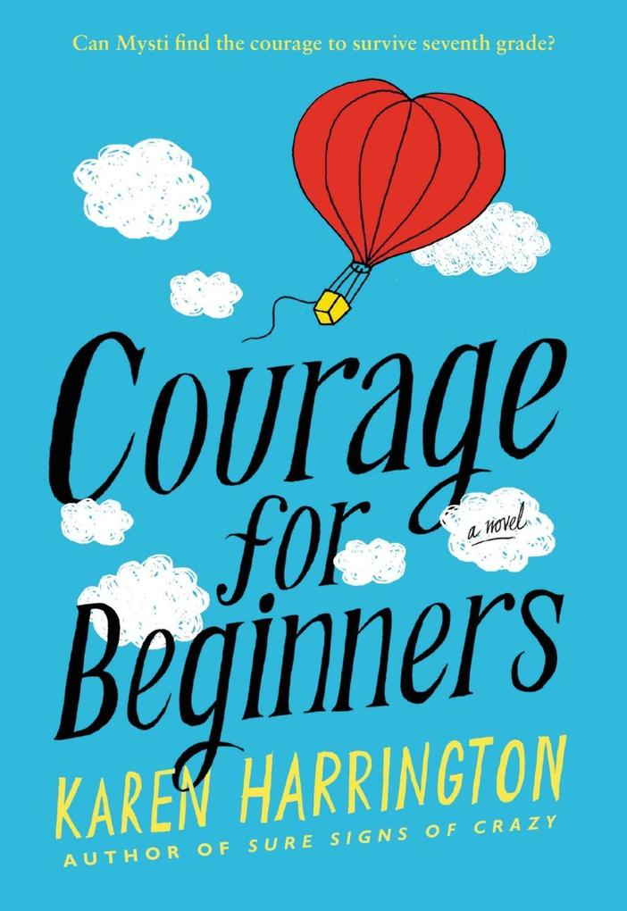 Courage for Beginners als eBook von Karen Harrington