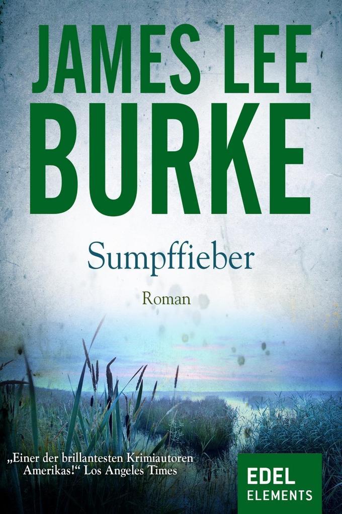 Sumpffieber als eBook von James Lee Burke