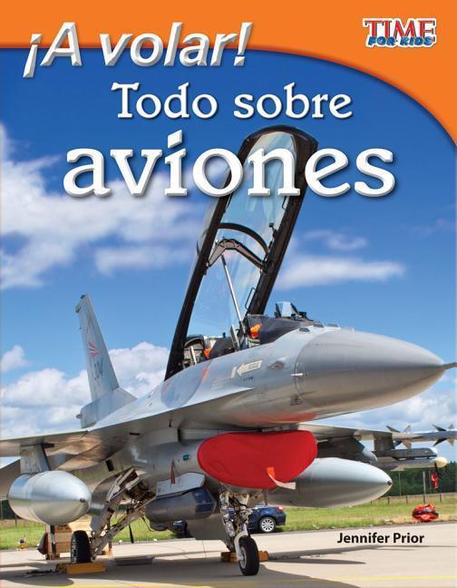 ¡A volar! Todo sobre aviones (Take Off! All Abo...