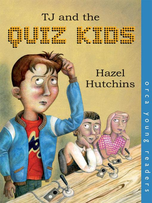 TJ and the Quiz Kids als eBook von Hazel Hutchins