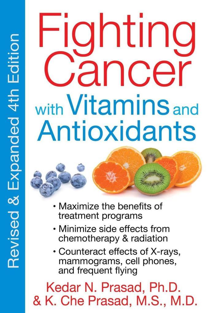 Fighting Cancer with Vitamins and Antioxidants als eBook von Kedar N. Prasad, K. Che Prasad