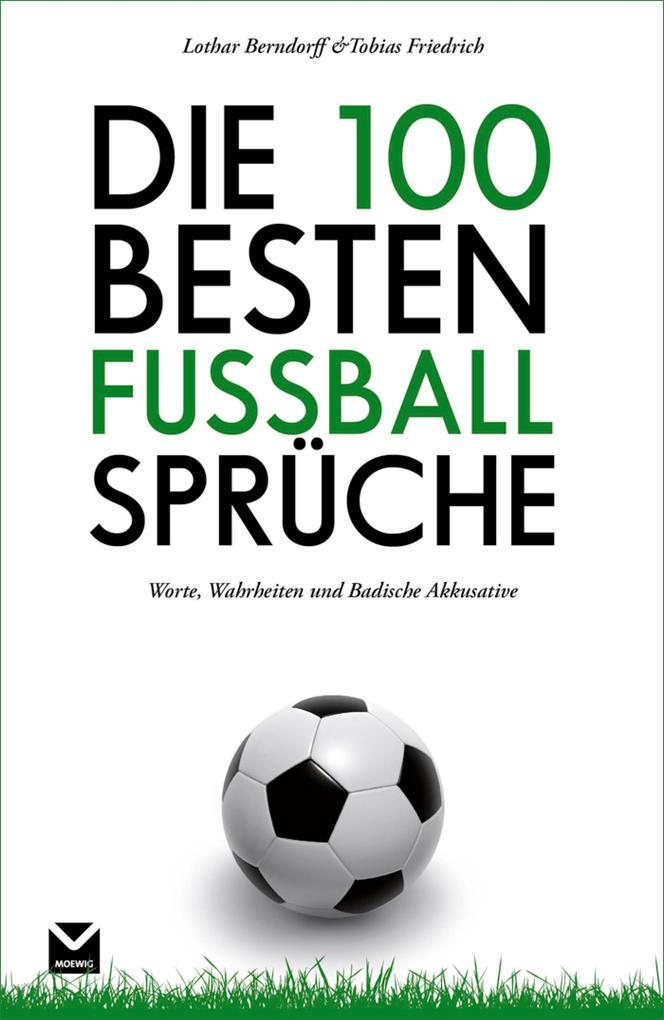 Die 100 besten Fußball-Sprüche als eBook von Tobias Friedrich, Lothar Berndorff