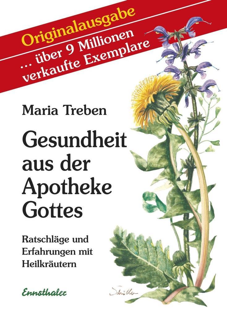 Gesundheit aus der Apotheke Gottes als eBook von Maria Treben
