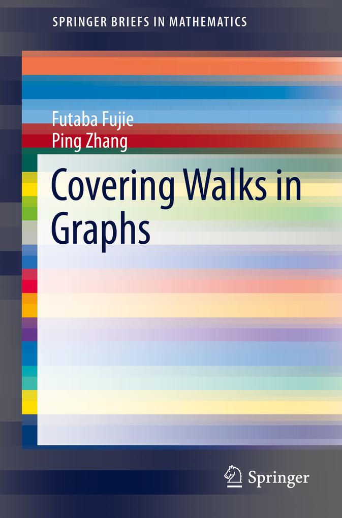 Covering Walks in Graphs als eBook von Futaba Fujie Ping Zhang Futaba Fujie Ping Zhang