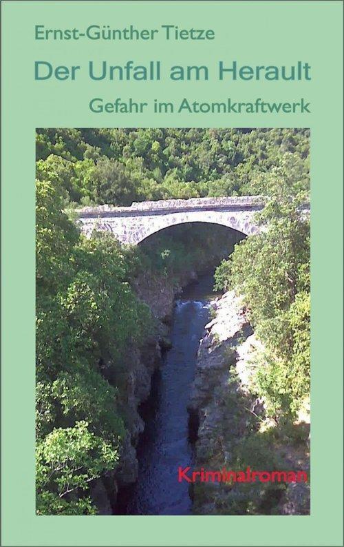 Der Unfall am herault als eBook von Ernst-Günther Tietze