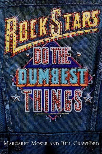 Rock Stars Do The Dumbest Things als eBook von ...