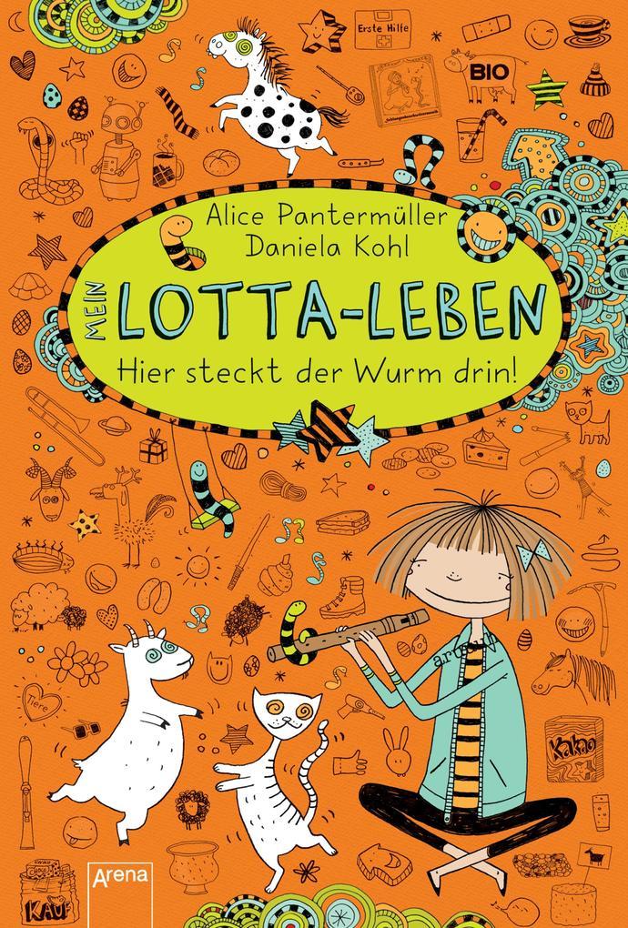 Mein Lotta-Leben 03. Hier steckt der Wurm drin! als eBook von Alice Pantermüller
