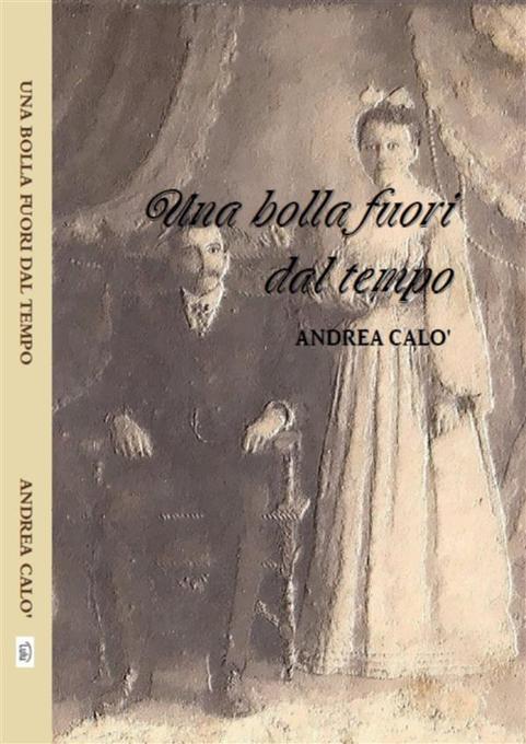 Una bolla fuori dal tempo als eBook von Andrea Calo