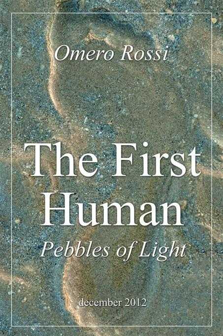 The first human pebbles of light als eBook von Omero Rossi