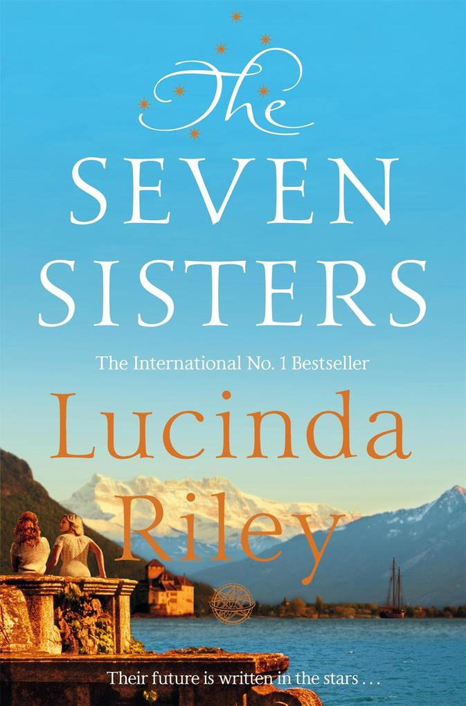 The Seven Sisters als eBook von Lucinda Riley