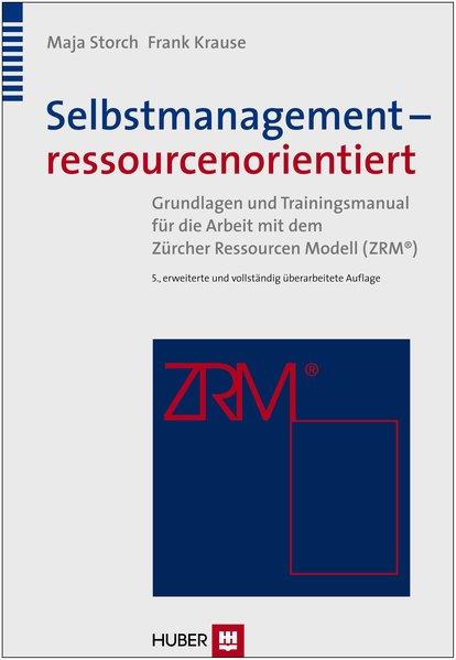 Selbstmanagement - ressourcenorientiert als Buch von Maja Storch, Frank Krause
